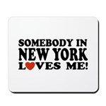 Somebody in New York Loves Me! Mousepad