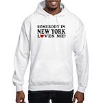 Somebody in New York Loves Me! Hooded Sweatshirt