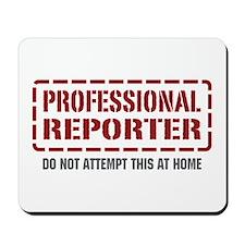 Professional Reporter Mousepad