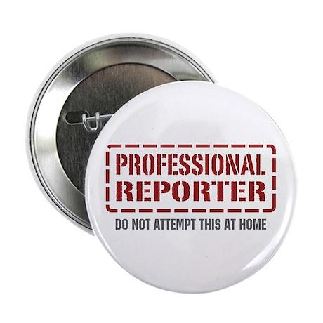 "Professional Reporter 2.25"" Button"