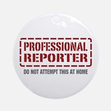 Professional Reporter Ornament (Round)