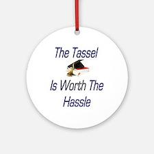 Tassel worth hassel Ornament (Round)