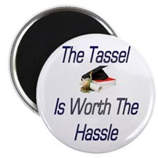 Tassel worth the hassel Magnet