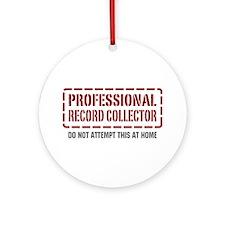 Professional Record Collector Ornament (Round)