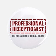 "Professional Receptionist 3.5"" Button"