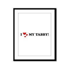 I Love My Tabby Framed Panel Print