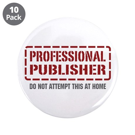 """Professional Publisher 3.5"""" Button (10 pack)"""