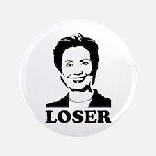 "Hillary Clinton - Loser 3.5"" Button"