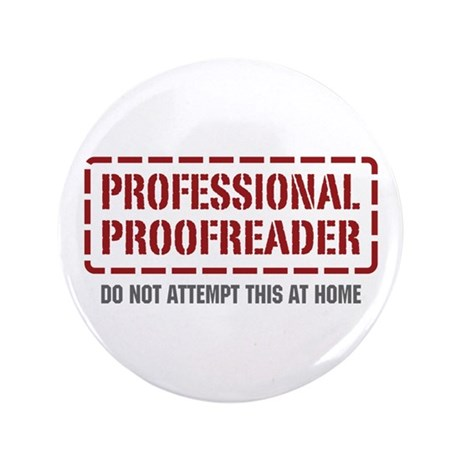 """Professional Proofreader 3.5"""" Button"""