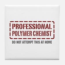 Professional Polymer Chemist Tile Coaster