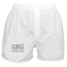"""Born to Drink Bourbon"" Boxer Shorts"