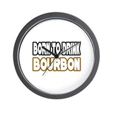 """Born to Drink Bourbon"" Wall Clock"