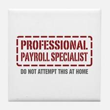 Professional Payroll Specialist Tile Coaster