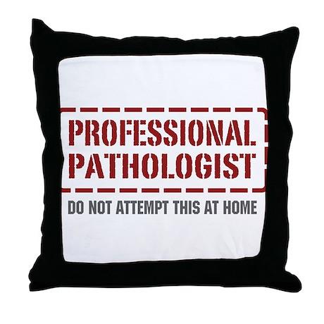 Professional Pathologist Throw Pillow