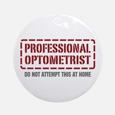 Professional Optometrist Ornament (Round)