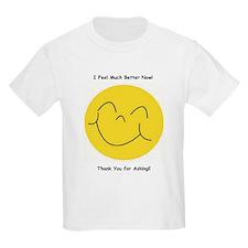 I Feel Much Better Now Kids T-Shirt