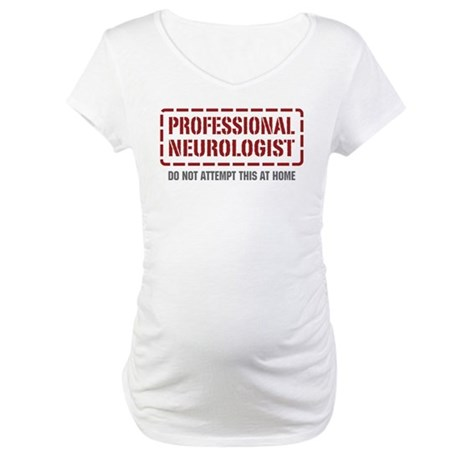Professional Neurologist Maternity T-Shirt