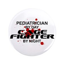 "Pediatrcian Cage Fighter by Night 3.5"" Button"