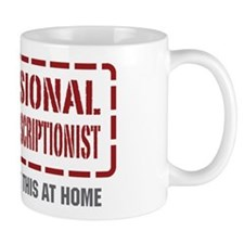 Professional Medical Transcriptionist Mug