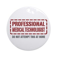 Professional Medical Technologist Ornament (Round)