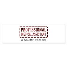 Professional Medical Assistant Bumper Bumper Sticker