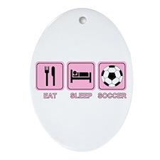 EAT SLEEP SOCCER (pink) Oval Ornament