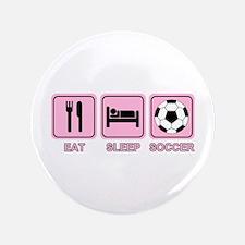 """EAT SLEEP SOCCER (pink) 3.5"""" Button"""