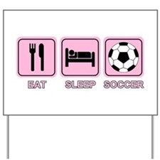 EAT SLEEP SOCCER (pink) Yard Sign