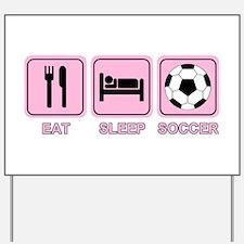 EAT SLEEP SOCCER (pink) Yard Sign