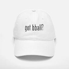 got bball? Baseball Baseball Cap