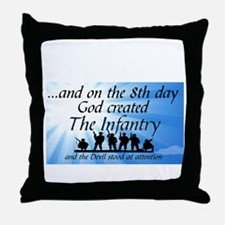 8TH DAY GOD CREATED THE INFANTRY Throw Pillow