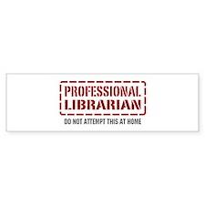 Professional Librarian Bumper Bumper Sticker