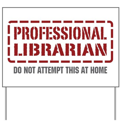 Professional Librarian Yard Sign