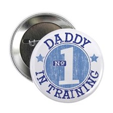 """#1 DADDY IN TRAINING 2.25"""" Button"""