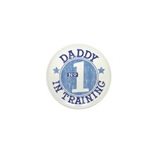 #1 DADDY IN TRAINING Mini Button