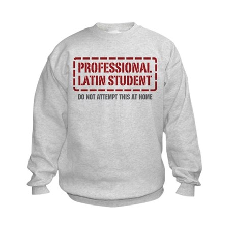 Professional Latin Student Kids Sweatshirt