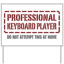 Professional Keyboard Player Yard Sign