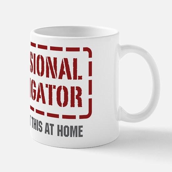 Professional Investigator Mug