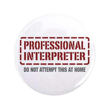 "Professional Interpreter 3.5"" Button (100 pack)"