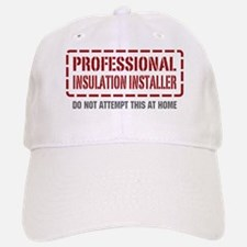 Professional Insulation Installer Baseball Baseball Cap