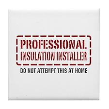 Professional Insulation Installer Tile Coaster
