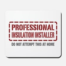 Professional Insulation Installer Mousepad