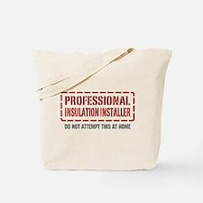Professional Insulation Installer Tote Bag