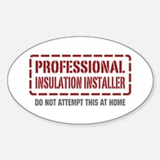 Professional Insulation Installer Oval Decal