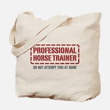 Professional Horse Trainer Tote Bag