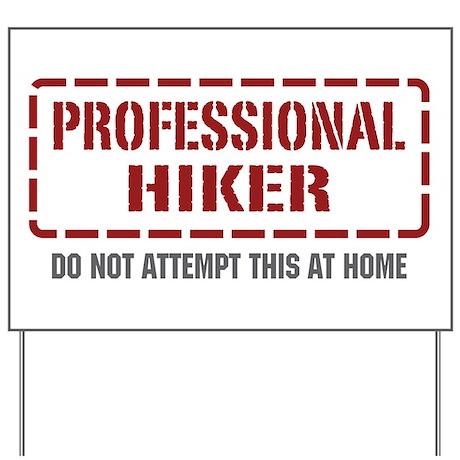 Professional Hiker Yard Sign