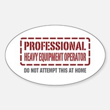 Professional Heavy Equipment Operator Decal