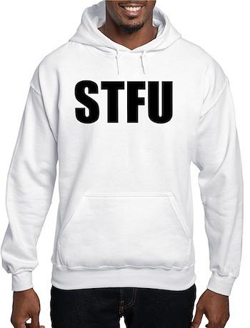Stfu Hoodies Sweatshirts & Amp Crewnecks