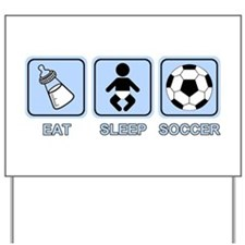 EAT SLEEP SOCCER (baby blue) Yard Sign