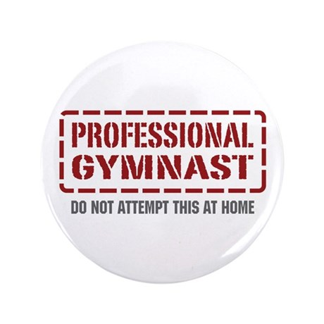 """Professional Gymnast 3.5"""" Button (100 pack)"""
